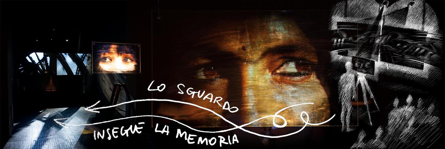 Lo sguardo insegue la memoria